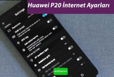 Huawei P20 İnternet Ayarları
