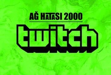 Twitch ağ hatası 2000
